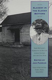 Slavery in Clover Bottoms: John McClines Narrative