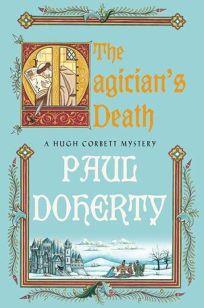 The Magician's Death: A Hugh Corbett Medieval Mystery