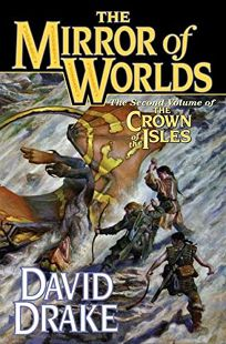 The Mirror of Worlds: The Second Volume of the Crown of the Isles