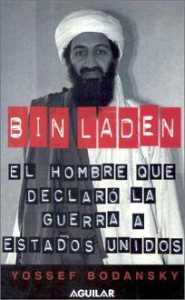 Bin Laden: El Hombre Que Declaro La Guerra a Estados Unidos /