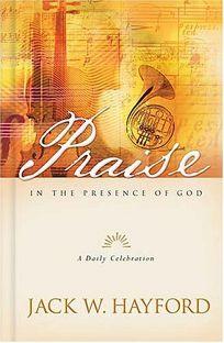 Praise in the Presence of God