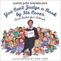 Judge Judy Sheindlins You Cant Judge a Book by Its Cover: Cool Rules for School