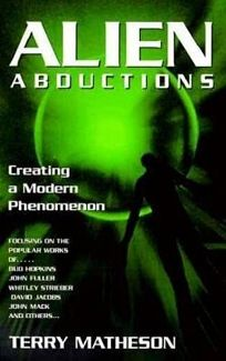 Alien Abductions: Creating a Modern Phenomenon