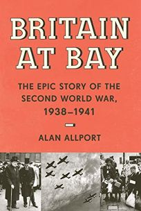 Britain at Bay: The Epic Story of the Second World War