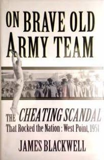 On Brave Old Army Team: The Cheating Scandal That Rocked the Nation: West Point