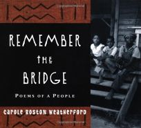 REMEMBER THE BRIDGE: Poems of a People