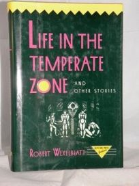 Life in the Temperate Zone and Other Stories: And Other Stories