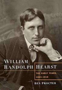 William Randolph Hearst: The Early Years