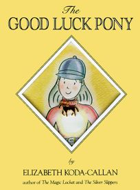 The Good Luck Pony [With Gold Lucky Pony Charm on a Chain]