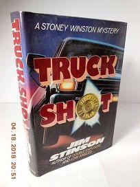 Truck Shot: A Stoney Winston Mystery