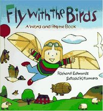 Fly with the Birds: A Word and Rhyme Book