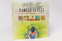 Forced to Flee: Visual Stories by Refugee Youth from Burma