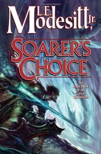 Soarers Choice: The Sixth Book of the Corean Chronicles