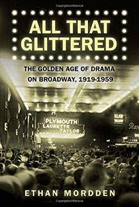 All That Glittered: The Golden Age of Drama on Broadway