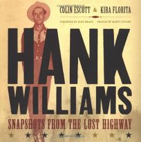 Hank Williams Revealed: Snapshots from the Lost Highway