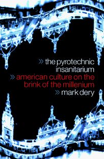 The Pyrotechnic Insanitarium: American Culture on the Brink