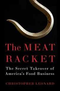 The Meat Racket: The Secret Takeover of Americas Food Business