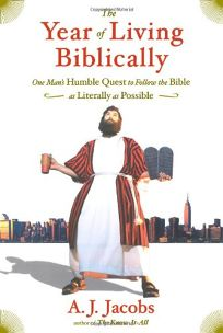 The Year of Living Biblically: One Mans Humble Quest to Follow the Bible as Literally as Possible