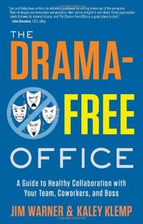 The Drama-Free Office: A Guide to Healthy Collaboration with Your Team