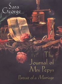 The Journal of Mrs. Pepys: Portrait of a Marriage