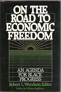 On the Road to Economic Freedom: An Agenda for Black Progress