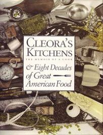Cleoras Kitchens: The Memoir of a Cook and Eight Decades of Great American Food