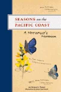 Seasons on the Pacific Coast: A Naturalists Notebook