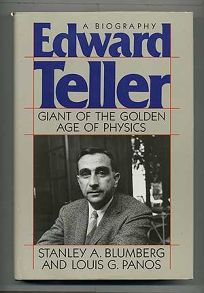 Edward Teller: Giant of the Golden Age of Physics: A Biography