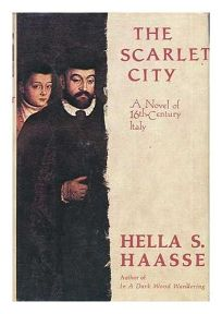 The Scarlet City: A Novel of 16th-Century Italy