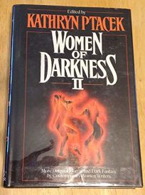 Women of Darkness II: More Original Horror and Dark Fantasy by Contemporary Women Writers