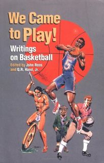 We Came to Play: Writings on Basketball