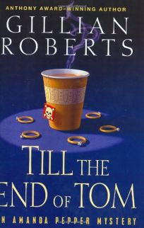 TILL THE END OF TOM: An Amanda Pepper Mystery