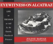 Eyewitness on Alcatraz: True Stories of Families Who Lived on the Rock