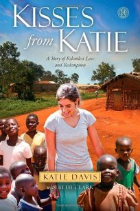 Kisses from Katie: A Young Womans Journey of Faith