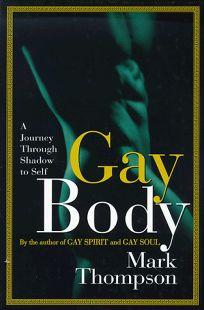 Gay Body: A Journey Through Shadow to Self