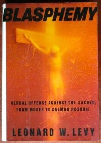 Blasphemy: Verbal Offense Against the Sacred