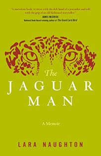 The Jaguar Man: A Memoir