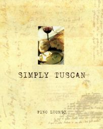 Simply Tuscan: Recipes for a Well-Lived Life