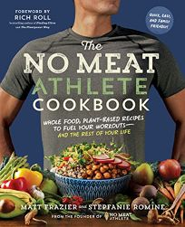 The No Meat Athlete Cookbook: Whole Food