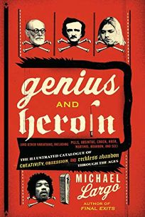 Genius and Heroin: The Illustrated Catalogue of Creativity