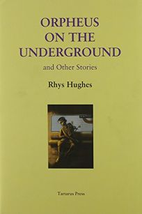 Orpheus on the Underground and Other Stories