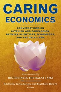 Caring Economics: Conversations on Altruism and Compassion