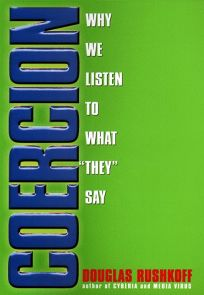 Coercion: Why We Listen to What They Say