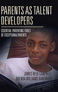 Parents as Talent Developers: Essential Parenting Tools of Exceptional Parents