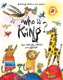 Who Is King? Ten Magical Stories from Africa