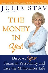 The Money in You: Discover Your Financial Personality and Live the Millionaires Life