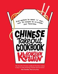Chinese Takeout Cookbook: From Wontons to Sweet 'N' Sour