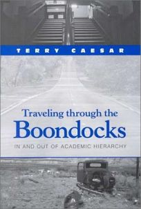 Traveling Through the Boondocks: In and Out of Academic Hierarchy
