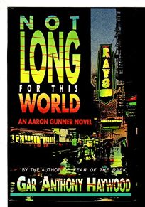 Not Long for This World: An Aaron Gunner Mystery