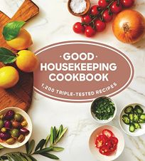 Nonfiction Book Review: Good Housekeeping Cookbook: 1,200 Triple-Tested Recipes by Susan Westmoreland. Hearst, $35 (704p) ISBN 978-1-61837-265-9